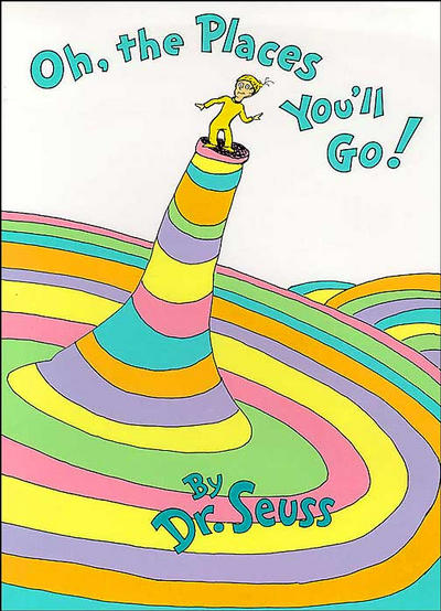 Oh, the Places You'll Go by Dr. Suess